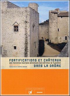 Couverture Fortifications et châteaux dans la Drôme - Des premières positions défensives aux châteaux de plaisance