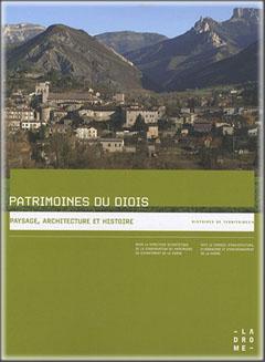 Couverture Patrimoines du Diois. Paysage, architecture et histoire