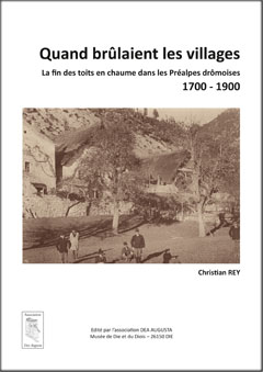 Couverture Quand brûlaient les villages... La fin des toits en chaume dans les Préalpes drômoises - 1700-1900